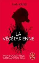 Couverture du livre « La végétarienne » de Kang Han aux éditions Lgf
