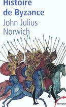 Couverture du livre « Histoire de Byzance » de John Julius Norwich aux éditions Tempus/perrin