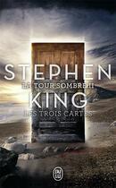 Couverture du livre « La tour sombre T.2 ; les trois cartes » de Stephen King aux éditions J'ai Lu