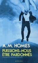 Couverture du livre « Puissions-nous être pardonnés » de Amy M. Homes aux éditions Actes Sud