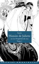 Couverture du livre « Histoire de Juliette, ou les prospérités du vice t.1 » de Donatien-Alphonse-Francois De Sade aux éditions La Musardine