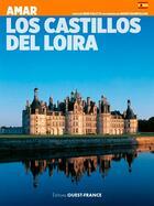 Couverture du livre « Amar los castillos del Loira » de Herve Champollion et Polette Rene aux éditions Ouest France