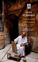 Couverture du livre « J'aurais voulu être Egyptien » de Alaa El Aswany aux éditions Actes Sud