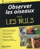 Couverture du livre « Observer les oiseaux pour les nuls » de Didier Senecal aux éditions First