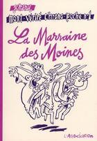 Couverture du livre « Mont-vérité chrono-poche t.1 ; la marraine des moines » de Jean-Christophe Menu aux éditions L'association