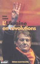 Couverture du livre « L'Ukraine En Revolutions » de Bruno Cadene aux éditions Jacob-duvernet