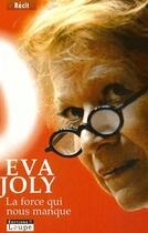 Couverture du livre « La force qui nous manque » de Eva Joly aux éditions Editions De La Loupe