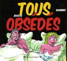 Couverture du livre « Tous obsédés » de Ayats et Durbec aux éditions Traboules