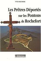 Couverture du livre « Les prêtres deportés sur les pontons de Rochefort » de Yves Blomme aux éditions Bordessoules