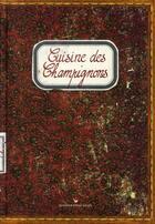 Couverture du livre « Cuisine des champignons » de Sonia Ezgulian et Damien Gateau aux éditions Stephane Baches