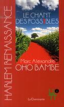 Couverture du livre « Le chant des possibles » de Marc Alexandre Oho Bambe aux éditions La Cheminante