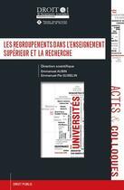 Couverture du livre « Les regroupements dans l'enseignement supérieur et la recherche » de Collectif aux éditions Universite De Poitiers