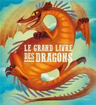 Couverture du livre « Le grand livre des dragons » de Anna Lang et Federica Magrin aux éditions Gautier Languereau