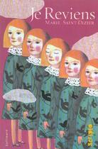 Couverture du livre « Je reviens » de Marie Saint-Dizier aux éditions Gallimard-jeunesse