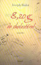 Couverture du livre « 8,20 g de cholesterol » de Joseph Bialot aux éditions Fayard