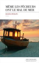 Couverture du livre « Même les pêcheurs ont le mal de mer » de Diane Peylin aux éditions Les Escales