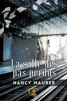 Couverture du livre « La salle des pas perdus » de Maurer Nancy aux éditions Reines-beaux