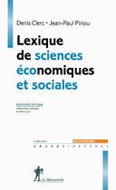 Couverture du livre « Lexique de sciences économiques et sociales (9e édition) » de Denis Clerc et Jean-Paul Piriou aux éditions La Decouverte