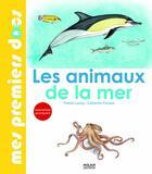Couverture du livre « Les animaux de la mer » de Patrick Louisy et Catherine Fichaux aux éditions Milan