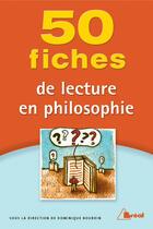 Couverture du livre « 50 fiches de lecture en philosophie » de Dominique Bourdin aux éditions Breal