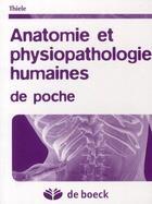 Couverture du livre « Anatomie et physiopathologie humaines de poche » de Thiele aux éditions De Boeck Superieur