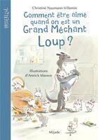 Couverture du livre « Comment être aimé quand on est un grand méchant loup? » de Annick Masson et Christine Naumann-Villemin aux éditions Mijade