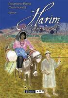 Couverture du livre « Harim, l'enfant du Sahel » de Raymond Pierre Communod aux éditions Elzevir