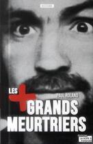 Couverture du livre « Les plus grands meurtriers » de Paul Roland aux éditions La Boite A Pandore