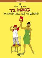 Couverture du livre « Ti Niko ; « ma maman en calcul... elle est plus que forte ! » » de Simety et Blaise aux éditions Orphie