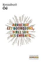 Couverture du livre « Arrachez les bourgeons, tirez sur les enfants » de Kenzaburo Oe aux éditions Gallimard