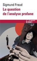Couverture du livre « La question de l'analyse profane » de Freud/Pontalis aux éditions Gallimard