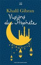 Couverture du livre « Visions du prophète » de Khalil Gibran aux éditions Les Carnets Ddb