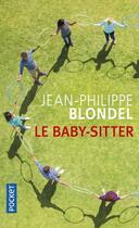 Couverture du livre « Le baby-sitter » de Jean-Philippe Blondel aux éditions Pocket