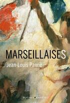 Couverture du livre « Marseillaises 1792-2015 » de Jean-Louise Panne aux éditions Buchet Chastel