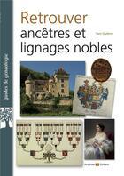 Couverture du livre « Retrouver ancetres et lignages nobles » de Guillerm Yann aux éditions Archives Et Culture
