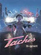 Couverture du livre « Taches » de B-Gnet aux éditions Six Pieds Sous Terre