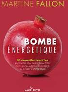Couverture du livre « Bombe énergétique t.2 » de Fallon M aux éditions Renaissance Du Livre