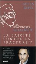 Couverture du livre « La laïcité contre la fracture » de Gilles Kepel aux éditions Privat