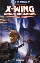 Couverture du livre « Star Wars - X-Wing Rogue Squadron T.4 ; le dossier fantôme » de Michael A. Stackpole et Ervin Biukovic et Gary Erskine et Darko Macan aux éditions Delcourt