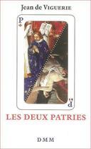Couverture du livre « Les deux patries » de Jean De Viguerie aux éditions Dominique Martin Morin