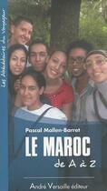 Couverture du livre « Le Maroc de A à Z » de Pascal Mallen-Barret aux éditions Andre Versaille
