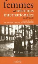 Couverture du livre « Femmes et relations internationales au XXe siècle » de Jean-Marc Delaunay aux éditions Presses De La Sorbonne Nouvelle