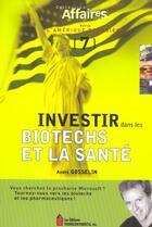 Couverture du livre « Investir Dans Les Biotechs Et La Sante » de Andre Gosselin aux éditions Transcontinental
