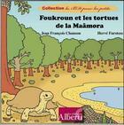 Couverture du livre « Foukroun et les tortues de la Maâmora » de Herve Furstoss et Jean-Francois Chanson aux éditions Alberti