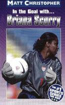 Couverture du livre « In the Goal With ... Briana Scurry » de Christopher Matt aux éditions Little Brown Books For Young Readers