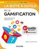 Couverture du livre « La boîte à outils ; de la gamification » de Alexandre Duarte et Sebastien Bru aux éditions Dunod