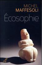 Couverture du livre « Écosophie » de Michel Maffesoli aux éditions Cerf