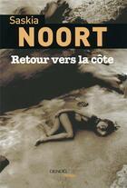 Couverture du livre « Retour vers la côte » de Saskia Noort aux éditions Denoel