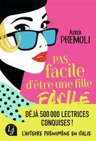 Couverture du livre « Pas facile d'être une fille facile » de Anna Premoli aux éditions J'ai Lu