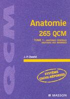 Couverture du livre « Anatomie 265 Qcm T.1 ; Anatomie Generale ; Anatomie Des Membres » de Jean-Paul Chevrel aux éditions Elsevier-masson